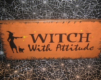 "Primitive  Holiday Wooden Hand Painted Halloween Salem Witch Sign -  "" WITCH with Attitude  ""  Country  Rustic Folkart"