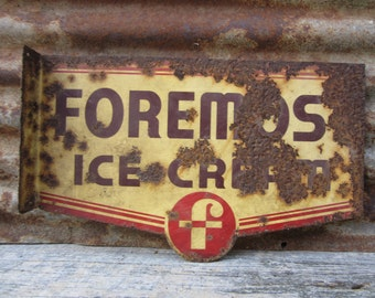 Antique Foremost Ice Cream Double Sided Flanged Hanging Sign Distressed Rusted Rustic Barn Primitive Hanger Farm Metal Sign VTG Old Sign