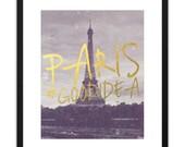 Printable Art - Audrey Hepburn Paris Is Always A Good Idea Faux Gold Matte 8x10