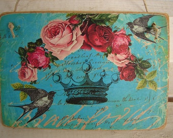 French shabby roses, crown & birds-swallows-teal blue, wooden tag/dresser/door hanger