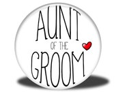 Wedding Party Title - Magnet, Mirror, Bottle Opener or Pin - Aunt of the Groom