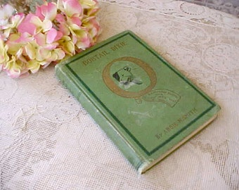 """Adorable 1902 Book: """"Bobtail Dixie"""" by Abbie N. Smith-20 Darling Illustrations"""