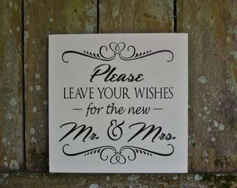 Please leave your wishes for the new Mr. and Mrs. - Cottage Chic Wooden Wedding Sign - Best Wishes - Ceremony -Reception Sign