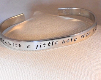 I get by with a little help from my friends - Custom Metal Stamp Bracelet (Hcl4.8tp1o16Sc)