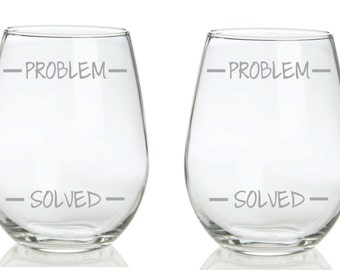 Etched Funny Glass  Problem Solved Levels Choose From Wine, Stemless Wine, Pub, Beer Mug, Rocks, Champagne FREE Personalization