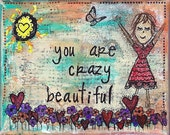 Signed 4x5 print - You are crazy beautiful artwork