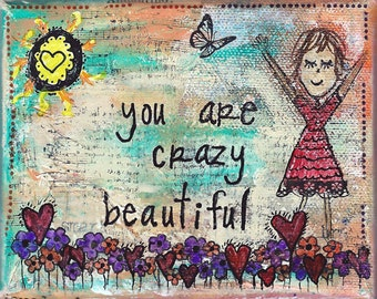 4x5 print - You are crazy beautiful artwork