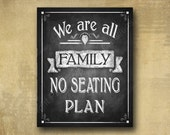 We are all Family, No seating plan - simple wedding seating chart - Printed Wedding chalkboard sign -  rustic heart line