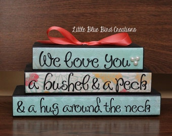 We love you a bushel and a peck and a hug around the neck - wood block stacked set - shelf sitter - valentines day-mothers day gift