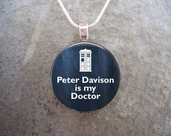 Doctor Who Jewelry - Peter Davison is my Doctor - Glass Pendant Necklace