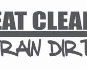 "Eat Clean Train Dirty vinyl decal sticker- 6""w x 2""h"