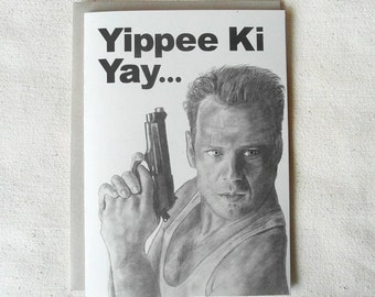 Yippee Ki Yay Bruce Willis - Birthday Card Original Drawing