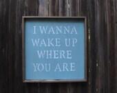 I Wanna Wake Up Where You Are