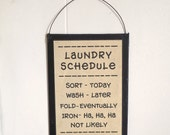 Laundry room, Laundry Schedule, humorous sign, Laundry room decor