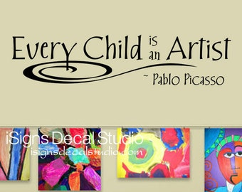 Every Child Is An Artist Decal - Art Wall Decal - Masterpieces Wall Decal - Pablo Picasso Decal-Vinyl Wall Decal Sticker