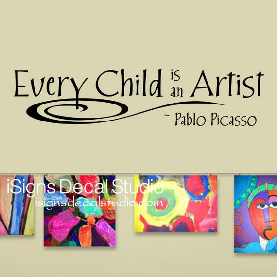 Every Child Is An Artist Decal Art Wall Decal Masterpieces
