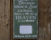 Because someone we love is in heaven...Custom wood sign, Personalized Photo Frame, home decor