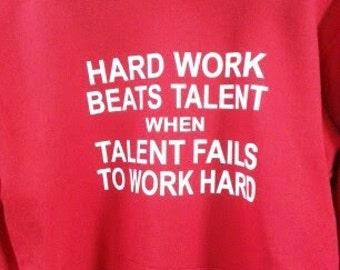 Hard Work Beats Talent Sweatshirt