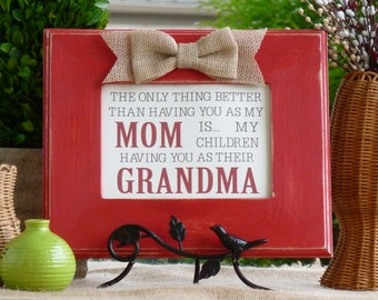 Nana gift, Mimi, Grandma gift, the only thing better than having you as a Mom, rustic, 9x11, burlap