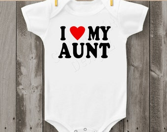I Love My Aunt  -  Bodysuit or T-Shirt