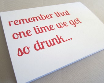 "Funny Card, Friendship Card - ""We got So Drunk"""