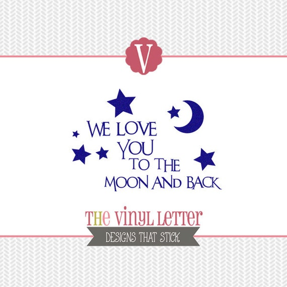I Love You Quotes: We Love You To The Moon And Back Star Vinyl Wall Nursery