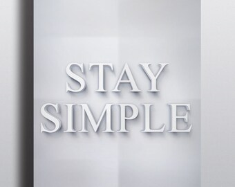 Stay Simple Typography Print Poster Inspirational Motivational