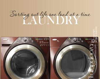 Laundry Room wall decal - Sorting out life one load at a time - Laundry decal