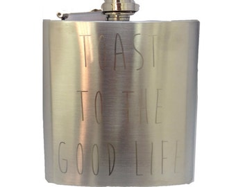 Toast To The Good Life- Stainless Steel Flask