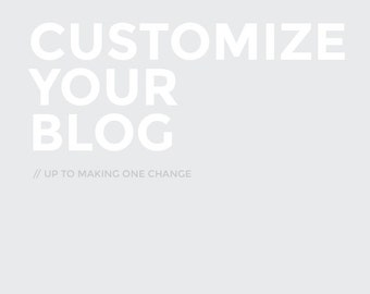 Customize your Blog (up to making one change)