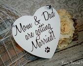 Mom & Dad are getting Married Save the Date Sign Heart Signs Photography Props Enagement Pictures Wedding Dog Ring Bearer Flower Girl