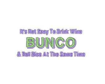 Bunco Machine Embroidery Design /2 sizes/ It's Not Easy To Drink Wine & Roll Dice At The Same Time, bunco embroidery design, bunco pattern
