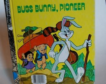 Vintage Children's A Little Golden Book, Bugs Bunny, Pioneer