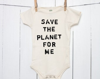Save the Planet for Me Organic Baby Bodysuit Environmental Infant Creeper Baby One Piece Bodysuit in Natural Sustainable Organic Cotton