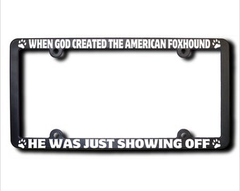 When God Created The American Foxhound License Plate Frame (T) USA