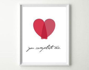 Love Art Print - You Complete Me Love Poster - Love Quotes Wall Decor - Love Wall Art - Red Heart Valentine's Day - Gifts for Him or Her