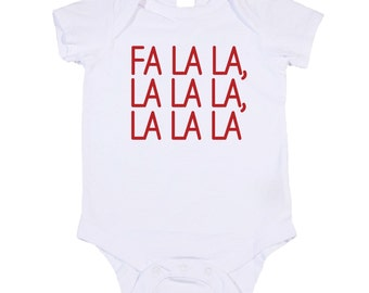 Fa La La, La La La, La La La Bodysuit. Christmas Gift. Perfect for the Holidays. Pictures with Santa (T-Shirt also available)
