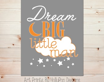Boy Nursery Decor Dream Big Little Man Nursery Art Print Orange Gray Nursery Inspirational Art for Kids Childrens Wall Art custom Colors