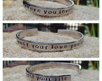"Mumford & Sons ""where you invest your love you invest your life"" Pure Aluminum hand stamped bracelet"