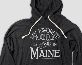 Maine Home Hooded Tee with Pockets, My Favorite Place To Be Is Home In Maine