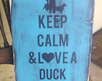 Keep Calm & Love a Duck Hunter - Keep Calm and Love a Duck Hunter - Turquoise with Black