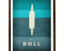 Kitchen print. Typographic print. Kitchen art. kitchen poster. Typography poster. Giclee.  teal turquoise aqua - Let's roll