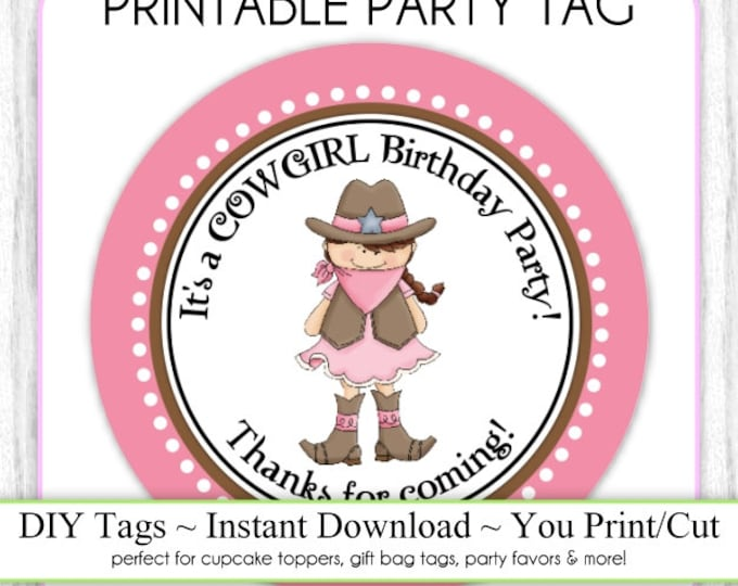 Instant Download - Cowgirl Printable Party Tag, Cowgirl Party Cupcake Topper, DIY, Cowgirl You Print, You Cut