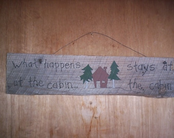 What Happens At The Cabin Stays At The Cabin Sign