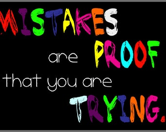 Mistakes are proof - Downloadable Print  - instant download DIY - do it yourself - teacher gift - printable