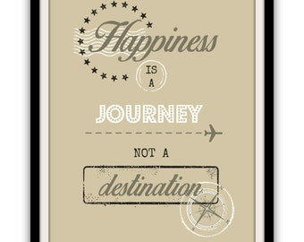 INSTANT DIGITAL DOWNLOAD . . . Happiness Is A Journey Not A Destination . Travel Inspired Printable Art . Neutral Colours . a4 Size . Quote