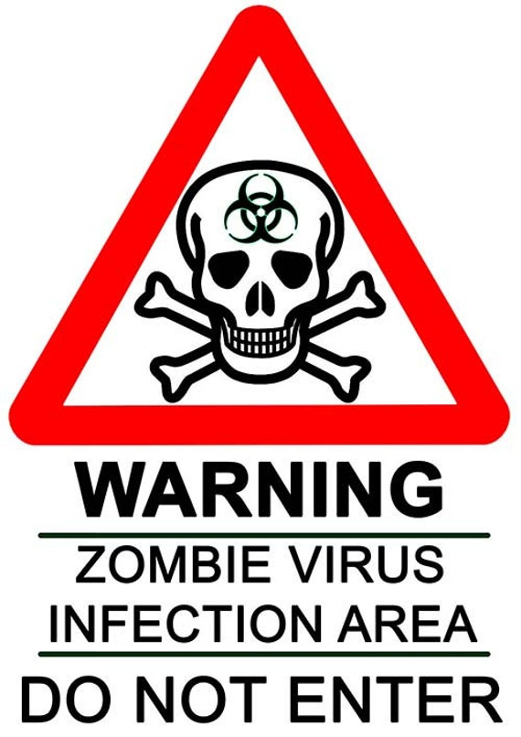Zombie Virus Warning Signs By Ouroangelcreations On Etsy