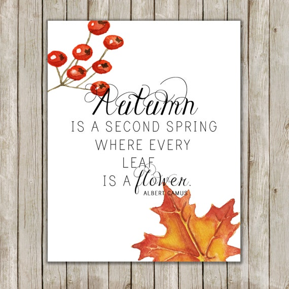 8x10 Autumn Quote Print Autumn Is A Second Spring Quote