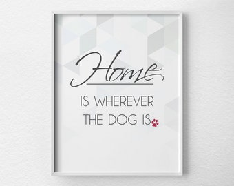 Dog Print, Dog Decor, Inspirational Print, Dog Gift, Pet Art, Dog Typography, Dog Wall Art, Dog Quote, Dog Lover, Pet Decor, Pet Lover, 0100