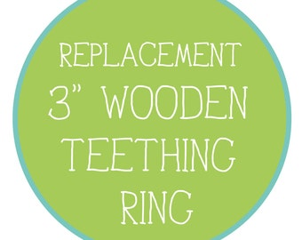 "Replacement 3"" Wooden Teething Ring"
